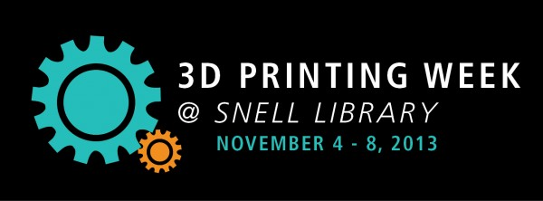 3D Printing Week @ Snell Library