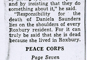 """Scanned image of a newspaper article reading: """"Responsibility for the death of Daniela Saunders lies on the shoulders of every Roxbury resident. For it can be truly said that she is dead because she lived in Roxbury."""