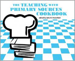 Cover image of The Teaching with Primary Sources Cookbook, edited by Julie M. Porterfield