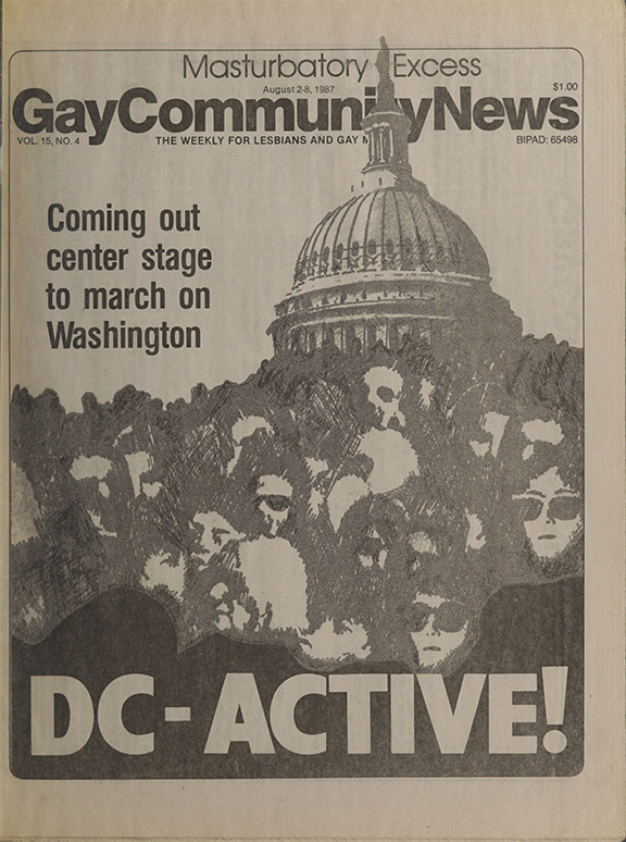 """The August 2-8, 1987, issue of the Gay Community News. Its front page is an image of protesters standing in front of the U.S. Capitol with the headline """"DC-Active! Coming out center stage to march on Washington"""""""